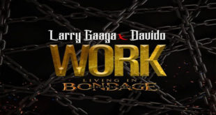 Larry-Gaaga-Work-(Living-In-Bondage)-ft.-Davido-Featured