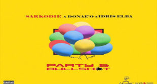 Sarkodie-–-Party-And-Bullshit-ft.-Idris-Elba-x-Donaeo-Featured
