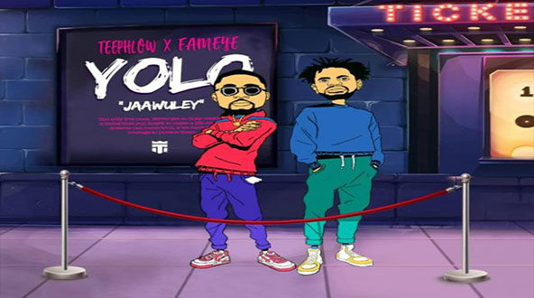 TeePhlow---YOLO-(-jaawuley)-Ft.-Fameye-(-Prod-by-Ssnowbeatz-)