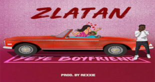 zlatan-yeye-boyfriend-produced