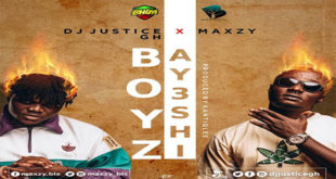 DJ-Justice-ft-Maxzy---Boys-Ayeshi-(Prod.-by-Kantiqles)-Mp3